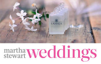 Martha Stewart Weddings and SAHAJA Essential Oils – oh my!